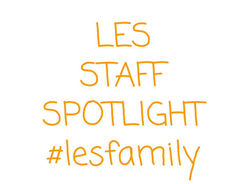 LES April Staff Spotlight